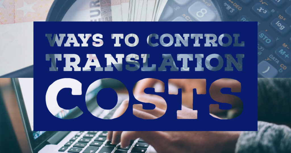 Translation Costs (Ways To Control It) | inWhatLanguage